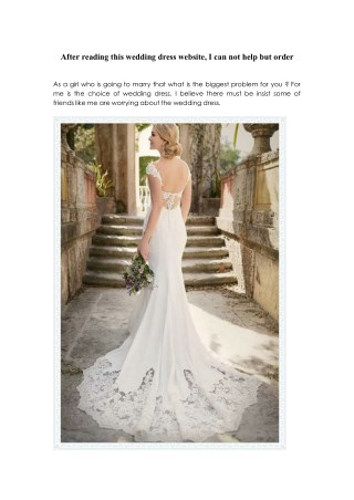 After reading this wedding dress website, I can not help but order