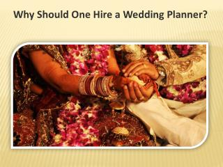 Why Should One Hire a Wedding Planner?