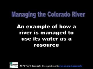 An example of how a river is managed to use its water as a resource
