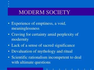 MODERM SOCIETY