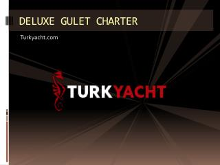 Deluxe Gulet Charter