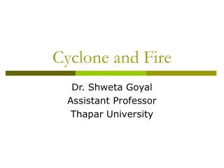 Cyclone and Fire