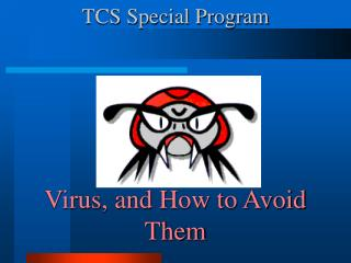 TCS Special Program Virus, and How to Avoid Them