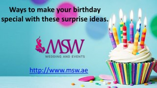 Ways to make your birthday special with these surprise ideas