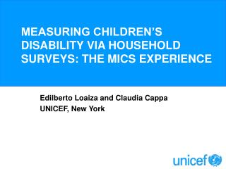 MEASURING CHILDREN S DISABILITY VIA HOUSEHOLD SURVEYS: THE MICS EXPERIENCE