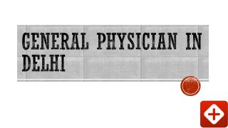General Physician in Delhi, Best Physician in Delhi - Book instant Appointment, View Fees, Feedback