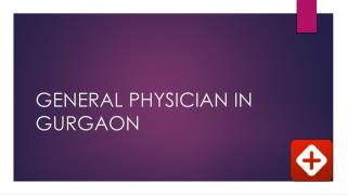 General Physician in Gurgaon - Book instant Appointment, Consult Online, View Fees, Feedback | Lybrate