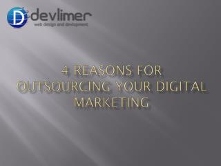 4 Reasons for Outsourcing your Digital Marketing
