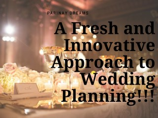 A Fresh and Innovative Approach to Wedding