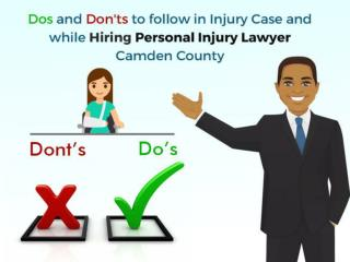 Dos and Don'ts To Follow In Injury Case And While Hiring Personal Injury Lawyer Camden County | SobelLaw