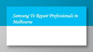 Acclaimed Experts for Samsung Tv Repair in Melbourne