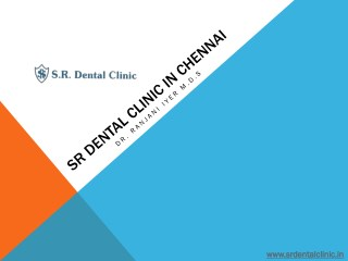SR Dental Clinic in Alwarpet