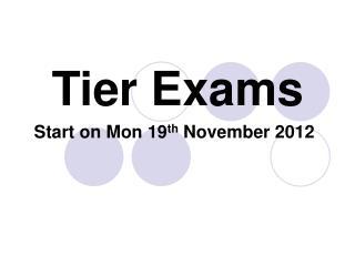 Tier Exams