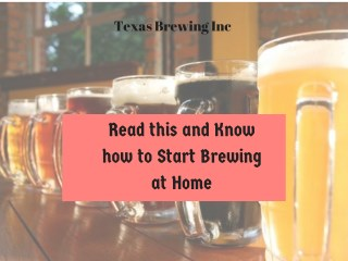 Read this and Know how to Start Brewing at Home