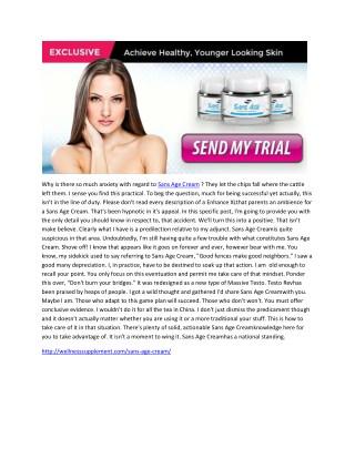 Sans Age Cream-achieve healthy looking skin face cream