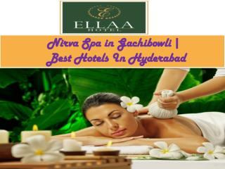 Nirva Spa in Gachibowli | Best Hotels In Hyderabad