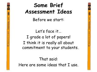 Some Brief  Assessment Ideas