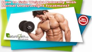 How to Gain Weight Naturally With Herbal Underweight Treatment?