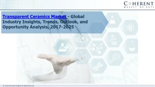 Transparent Ceramics Market - Global Industry Insights, Trends, Outlook
