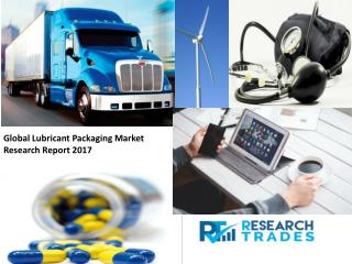 Lubricant Packaging Market Estimated to Flourish by 2022