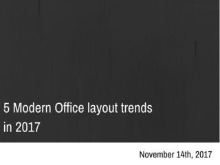 5 modern office layout trends in 2017 | Newtoninex
