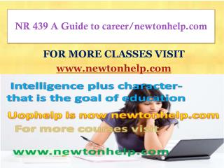 NR 439 A Guide to career/newtonhelp.com