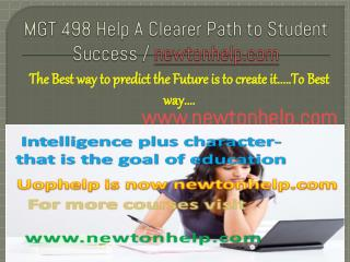 MGT 498 A Clearer Path to Student Success / newtonhelp.com