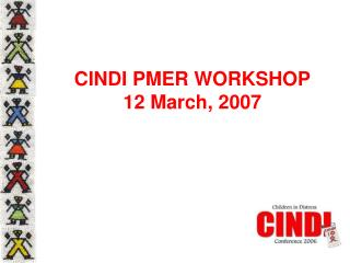CINDI PMER WORKSHOP 12 March, 2007