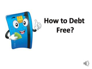 How to debt free?