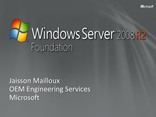 Jaisson Mailloux OEM Engineering Services Microsoft