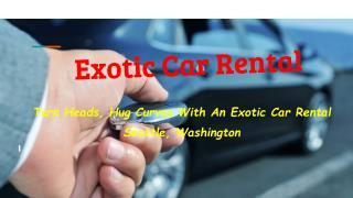 Exotic Car Rental Seattle, Washington