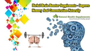 Herbal Brain Booster Supplements - Improve Memory and Concentration Naturally