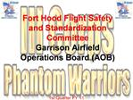 Fort Hood Flight Safety and Standardization Committee Garrison Airfield Operations Board AOB