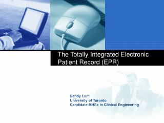The Totally Integrated Electronic Patient Record (EPR)