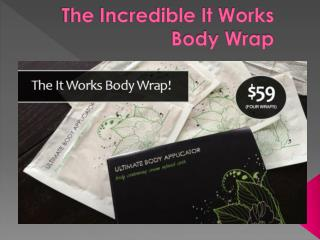 The Incredible It Works Body Wrap!