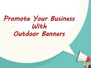 Promote Your Business with Outdoor Banners