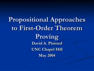 Propositional Approaches to First-Order Theorem Proving