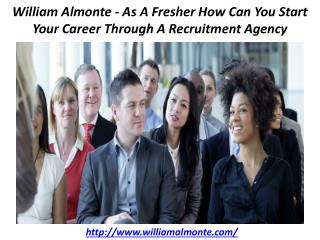 William Almonte - As A Fresher How Can You Start Your Career Through A Recruitment Agency