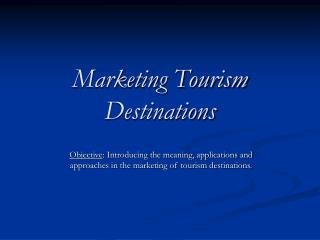Marketing Tourism Destinations