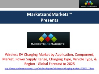 Wireless EV Charging Market - Global Forecast to 2025