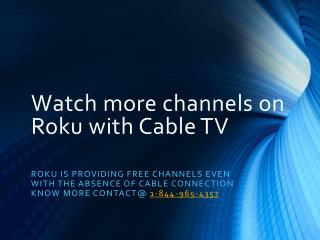 Watch More Channels with Cable TV on Roku