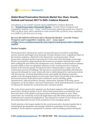 Global Wood Preservative Chemicals Market Size, Share, Growth, Outlook and Forecast 2017 To 2025: Credence Research