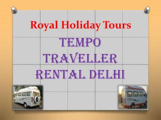 Hire Tempo Traveller in Delhi for Outstation Tour Packages