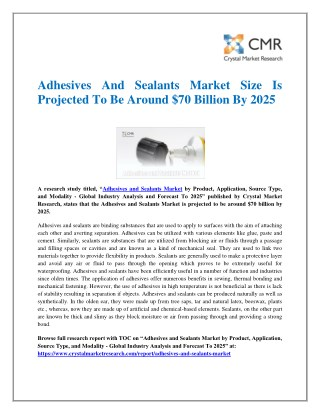 Adhesives And Sealants Market Size Is Projected To Be Around $70 Billion By 2025