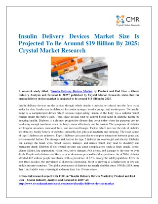 Insulin Delivery Devices Market Size Is Projected To Be Around $19 Billion By 2025: Crystal Market Research