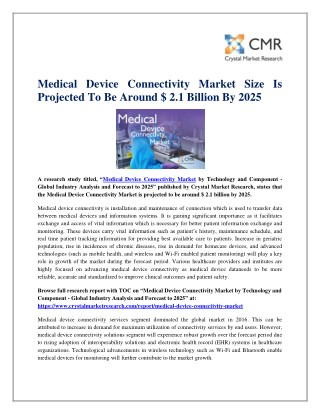 Medical Device Connectivity Market Size Is Projected To Be Around $ 2.1 Billion By 2025