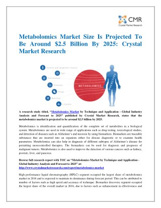 Metabolomics Market Size Is Projected To Be Around $2.5 Billion By 2025: Crystal Market Research