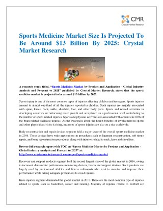 Sports Medicine Market Size Is Projected To Be Around $13 Billion By 2025: Crystal Market Research