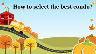 How to Select the Best Condo?