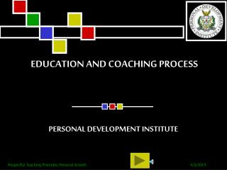EDUCATION AND COACHING PROCESS